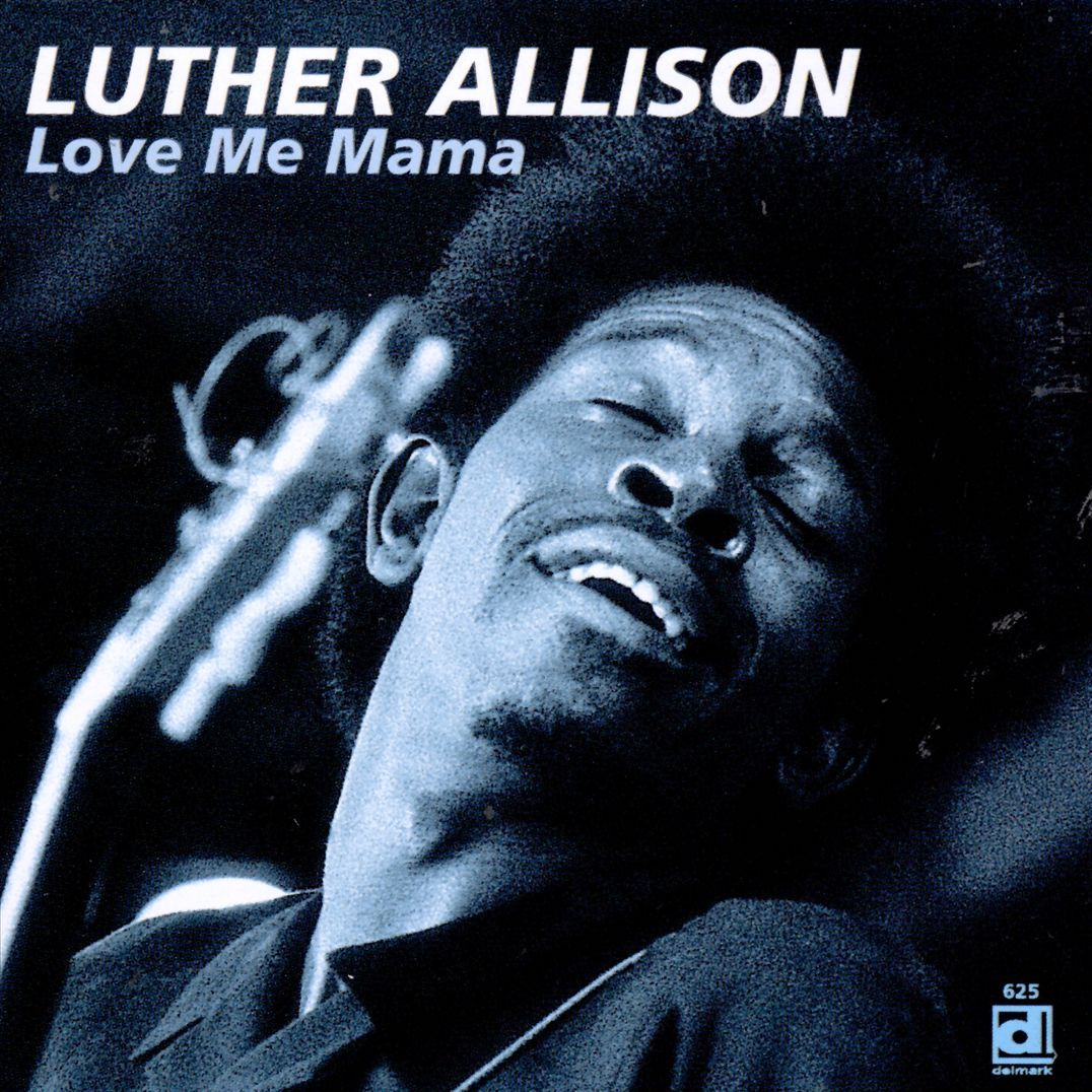 Allisoninlove luther allison - love me mama